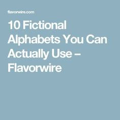 10 Fictional Alphabets You Can Actually Use – Flavorwire