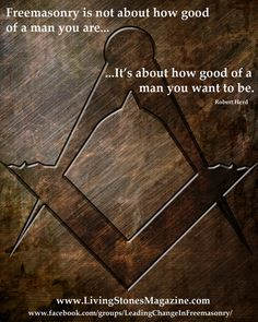 """Freemasonry is not about how good a man you are. It's about how good a man you want to be."" - More Masonic Inspiration. Masonic Art, Masonic Symbols, Masonic Lodge, Prince Hall Mason, Freemason Symbol, Templer, Freemasonry, Knights Templar, Fraternity"