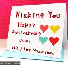 Wishing U Happy Anniversary Dear Name Write Greeting Cards Wishes