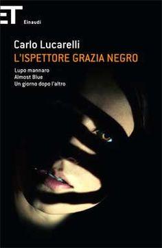 Carlo Lucarelli, L'ispettore Grazia Negro (Lupo Mannaro.  Almost Blue. Un giorno dopo l'altro), Super ET