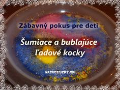 Dúhový dážď - experimentujeme s deťmi - Nasedeticky. Nature Activities, Activities For Kids, Experiment, Diy And Crafts, Sneh, Montessori, Halloween, Children, Chemistry