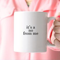 It's a No For Me Funny Sarcastic Coffee Mug