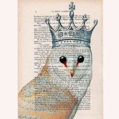 Owl with crown - ORIGINAL ARTWORK Mixed Media, Hand Painted on 1920 famous Parisien Magazine 'La Petit Illustration' by Coco De Paris