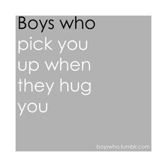 Boys who pick you up when they hug you gotta-love-the-little-things Hug Quotes, Crush Quotes, Love Quotes, Qoutes, Funny Quotes, Cute Boy Things, Just Girly Things, Random Things, Perfect Boyfriend