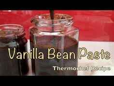 Vanilla Paste Thermochef Video Recipe cheekyricho youtube video recipe on how to make jars of  this economical simply delicious Vanilla Bean Paste at home. Never buy the imitation stuff again.
