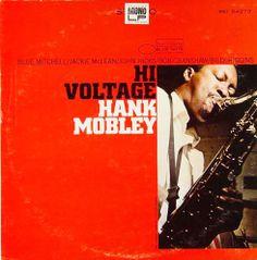 Hank Mobley, Hi Voltage. With Blue Michel, Jackie McLean, John Hicks, Bob Cranshaw and Billy Higgins. Blue Note.