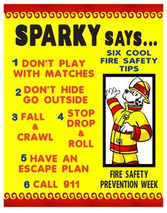 Fire Safety Tips for Kids! Sparky has great advice!
