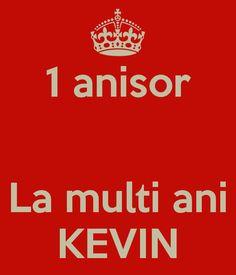 la multi ani kevin 1anisor | anisor La multi ani KEVIN
