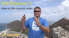 How to Film Smooth Video with DJI Phantom 3