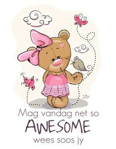 Good Morning Good Night, Good Morning Wishes, Good Morning Quotes, Lekker Dag, Afrikaanse Quotes, Goeie More, Qoutes About Love, Guys And Dolls, Cute Cartoon Animals