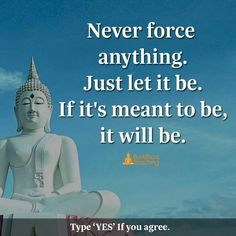 If it is meant to be it will be.