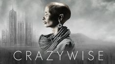 The documentary Crazywise explores what can be learned from people around the world who have turned their psychological crisis into a positive transformative experience.