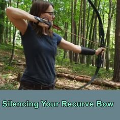 Silencing Your Recurve Bow - Homesteading  - The Homestead Survival .Com