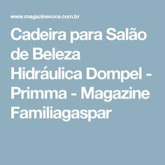 Cadeira para Salão de Beleza Hidráulica Dompel - Primma - Magazine Familiagaspar