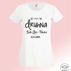 Koszulka dla Druhny :) Poczuj atmosferę ślubu już teraz!:)  Wedding ideas, t-shirt for bridesmaids :)