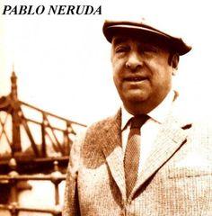 Fraces celebres de Pablo Neruda | Poemas Romanticos - Poemas de Amor