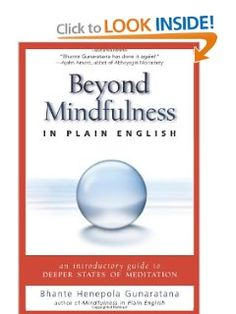 Beyond Mindfulness in Plain English: An Introductory guide to Deeper States of Meditation [Paperback] -- by Bhante Henepola Gunaratana