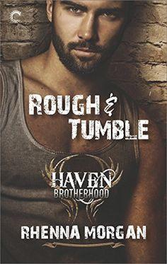 Rough & Tumble (The Haven Brotherhood) by Rhenna Morgan https://www.amazon.com/dp/B01N408FUM/ref=cm_sw_r_pi_dp_x_60yEyb8E1QAWS