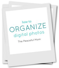 How to Organize Digital Photos