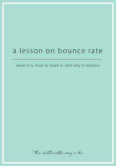 A Lesson on Bounce Rate: What It Is, How Do You Track It, and Why It Matters - The Wetherills Say I Do