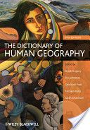The Dictionary of Human Geography      Derek Gregory, Ron Johnston, Geraldine Pratt, Michael Watts, Sarah Whatmore  1072 σελίδες