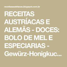 RECEITAS AUSTRÍACAS E ALEMÃS - DOCES: BOLO DE MEL E ESPECIARIAS - Gewürz-Honigkuchen