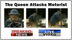 https://youtu.be/rSFRiLCiFUU Queen fighting back against a motorist who appears to have a little road rage. Just days after her 89th birthday the Queen has a run in with a motorist who did not have enough patience as the Queen was walking across the street. In live video footage it appears that the Queen may have dozed off a little bit and actually fell asleep in the middle of the road. You can hear the continuous beep of the driver's horn. This seemed to have awaken the sleeping Queen.