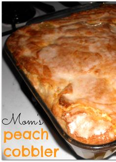 Mom's Peach Cobbler - really unique recipe and it's the best! There is a secret ingredient! Use the same recipe with berries, cherries, apple and more! This is my most popular recipe by far!