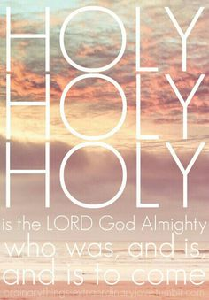 Holy is the Lord!