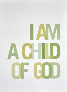 8x10 I Am a Child of God Print Green by persimmonandpink on Etsy, $24.00