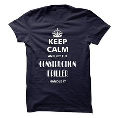 KEEP CALM AND LET THE CONSTRUCTION DRILLER HANDLE IT T-SHIRTS, HOODIES, SWEATSHIRT (23$ ==► Shopping Now)