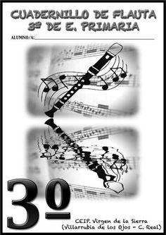 Cuadernillo de Flauta - 3º B Music Class, Music Theory, Make It Simple, Musicals, Education, Relleno, Diana, Fabrics, Play