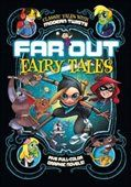 Far Out Fairy Tales: Five Full-Color Graphic Novels