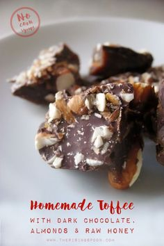 How to Make Homemade Toffee Without Corn Syrup + a Recipe for Homemade Toffee with Dark Chocolate, Raw Honey & Almonds! This makes a great no-bake holiday gift!