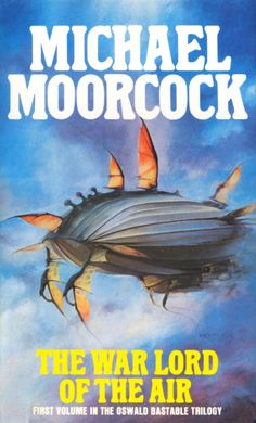 Warlord of the Air [1971] by Michael Moorcock