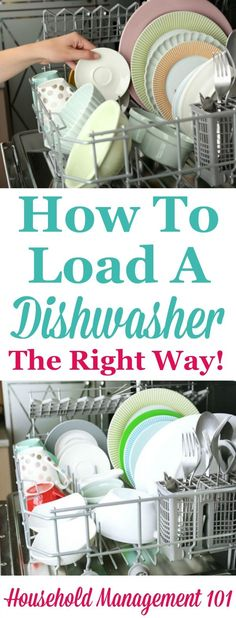 Tips and instructions for how to load a dishwasher the right way, so that everything gets cleaned. Includes instructions for the top and bottom rack and the silverware basket. {on Household Management 101}