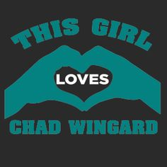 THIS GIRL LOVES CHAD WINGARD - LIMITED TIME | Fabrily Love My Boys, My Love, Pride, Love My Kids