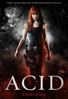 ACID by Emma Pass | Publication Date: April 25, 2013 (UK) / March 11, 2014 (US) | http://emmapass.blogspot.com | #YA