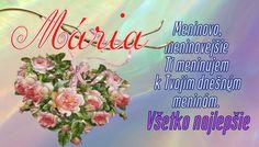 Mária  Meninovo, meninovejšie Ti meninujem k Tvojim dnešným meninám. Všetko najlepšie September, Marvel, Birthday, Board, Birthdays, Dirt Bike Birthday, Birth Day