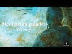 Meditación guiada: Yo Soy - YouTube
