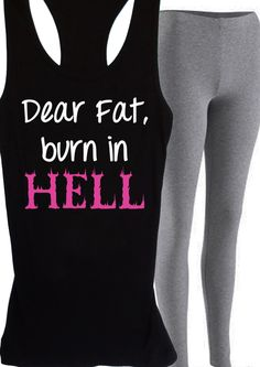 Dear Fat Burn in Hell Women's #Workout #Tank -- By #NobullWomanApparel, for only $24.99! Click here to buy https://www.etsy.com/listing/168174403/dear-fat-burn-in-hell-womens-workout?ref=shop_home_active_23