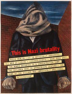 Ben Shahn ~ 'This is Nazi brutality - Radio Berlin--It is officialy announced:--that all men of Lidice have been shot-----' ~ Affiche voor het US Office of War Information ~ 1942