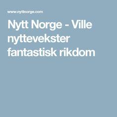 Nytt Norge - Ville nyttevekster fantastisk rikdom