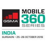 GSMA Announces First Details for Mobile 360 Series – India 2016
