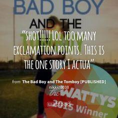 """shot!!!!!! Lol too many exclamation points. This is the one story I actua"" - from The Bad Boy and The Tomboy [PUBLISHED] (on Wattpad) https://www.wattpad.com/59345977?utm_source=ios&utm_medium=pinterest&utm_content=share_quote&wp_page=quote&wp_uname=elton-gao&wp_originator=QB5HNCO4ewQXuthjZuFYv3HDFg1QPD1YZlcIFxEKdZWjSqk6HcHwSffpm24J8h7o1MGdrErFe8v1bqCMw3ecr%2FmkJ9WqWLiWy5Q3d8%2FVUlRRAkqKOfRODK2pjh1kEGNa #quote #wattpad"