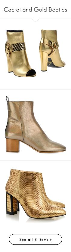 """""""Cactai and Gold Booties"""" by fl4u ❤ liked on Polyvore featuring theINSIDERblog, shoes, boots, ankle booties, gold, open-toe boots, leather ankle bootie, open toe ankle booties, rubber sole boots and open toe boots"""