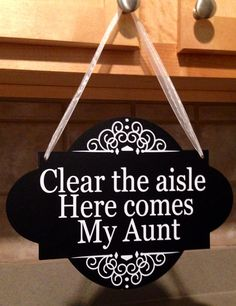 """Wedding Aisle Chalkboard Sign """"Clear the aisle here comes my Aunt"""""""