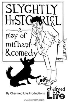 Charmed Life presents: Slightly Hystorical Bungay Fisher Theatre, 24th and 25th Sept