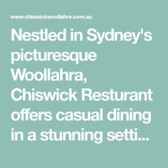 Nestled in Sydney's picturesque Woollahra, Chiswick Resturant offers casual dining in a stunning setting. Have a wonderful dining experience. Visit us today. Dining Menu, Restaurant Offers, Sydney, Things To Do, Casual, Things To Make