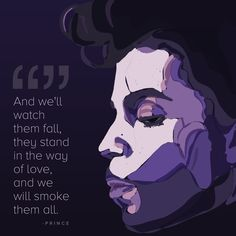 On fighting for what's right: | 11 Incredibly Moving Prince Quotes